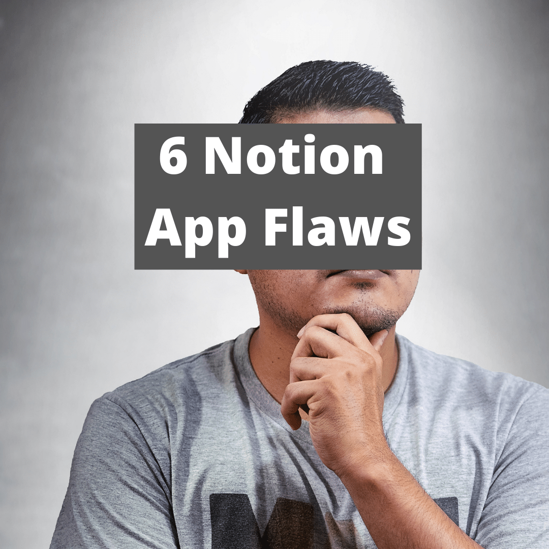 6 Notion App Flaws