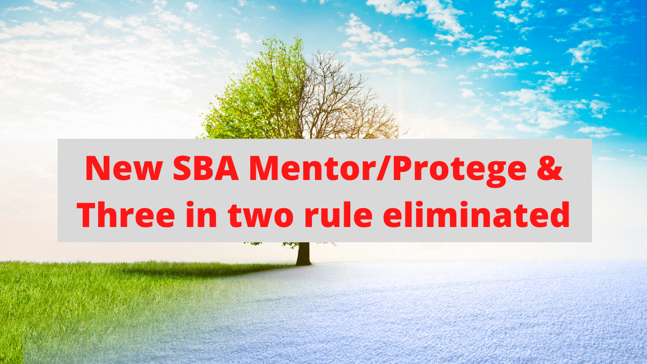 """SBA has eliminated the """"Three-In-Two"""" Rule, combined the 8(a) mentor/protege program with the All Small Mentor/Protege Program, and more."""