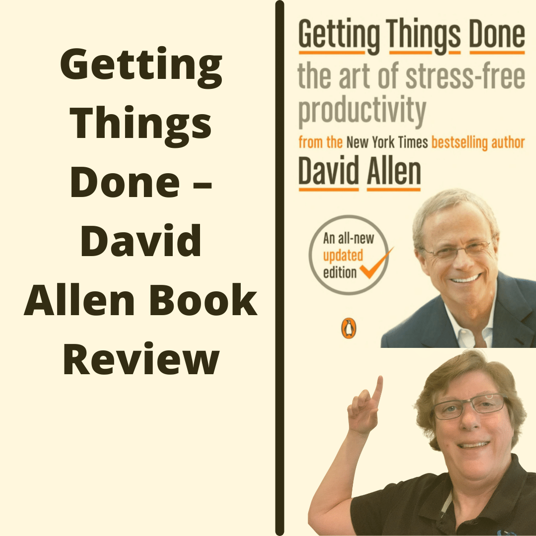 Getting Things Done – David Allen Book Review