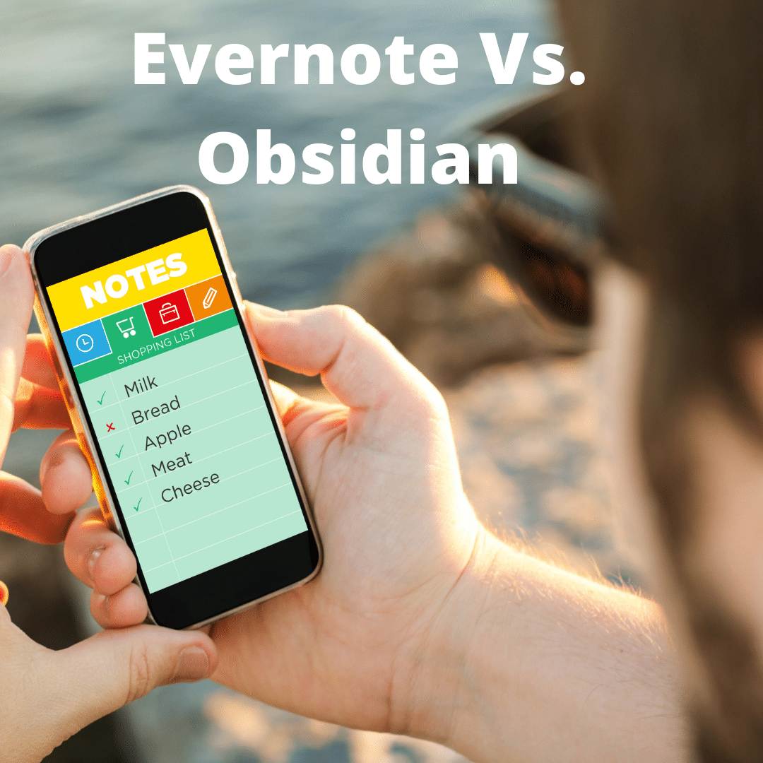 Evernote vs. Obsidian Which App Is Right For You?