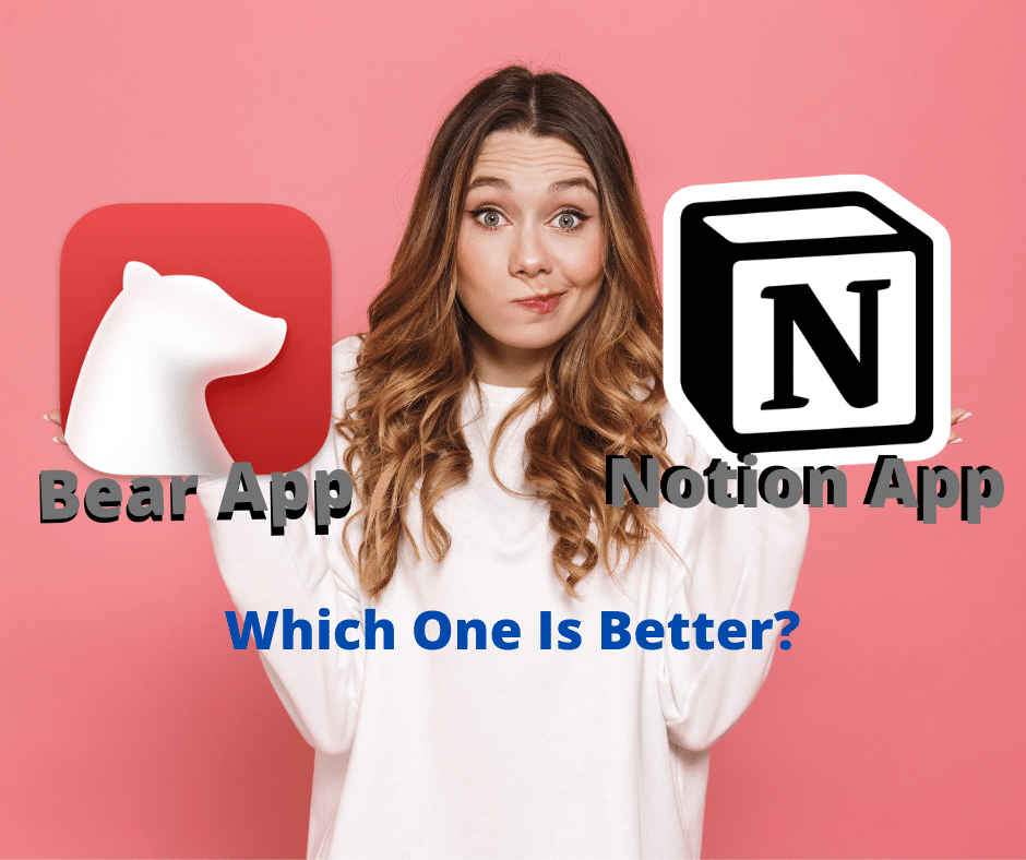 Bear vs Notion Which App is Better