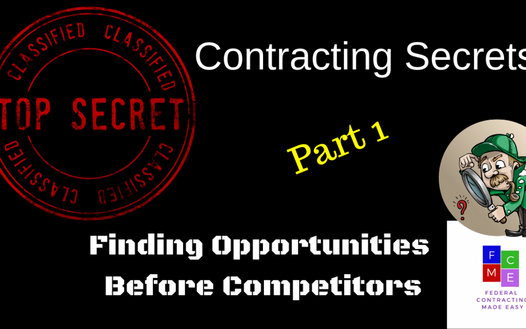 Contracting Secrets – Finding Opportunities to Bid on Before Your Competitors!