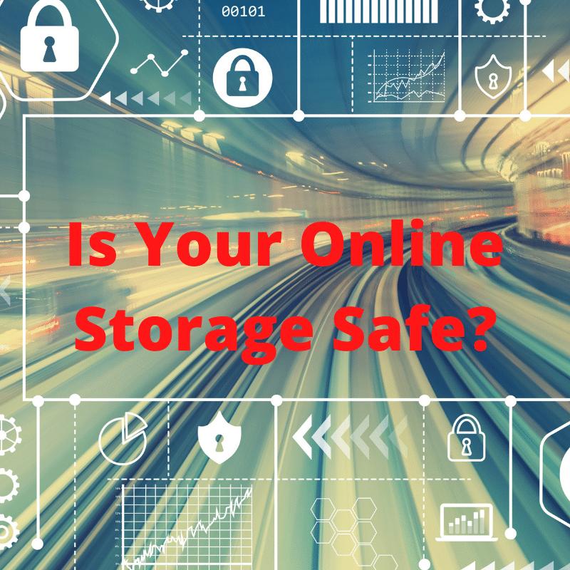 Is Your ONLINE Storage Safe_