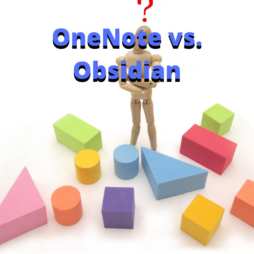 OneNote vs. Obsidian